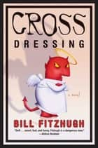 Cross Dressing ebook by Bill Fitzhugh