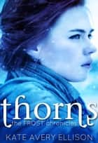 Thorns ebook by Kate Avery Ellison