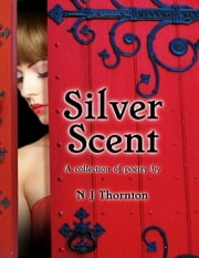 Silver Scent ebook by N J Thornton