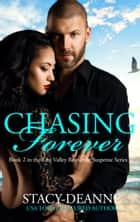 Chasing Forever - BWWM Romantic Suspense ebook by Stacy-Deanne