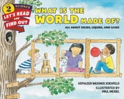 What Is the World Made Of? - All About Solids, Liquids, and Gases ebook by Paul Meisel, Kathleen Weidner Zoehfeld