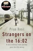 Strangers on the 16:02 ebook by Priya Basil