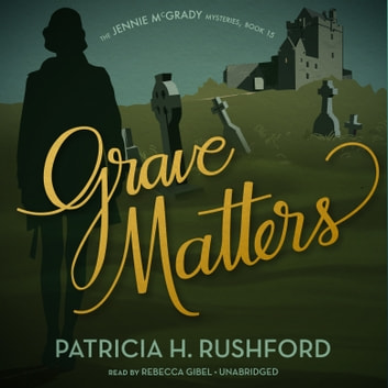 Grave Matters audiobook by Patricia H. Rushford