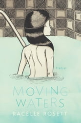 Moving Waters ebook by Racelle Rosett