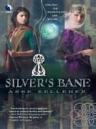 Silver's Bane ebook by Anne Kelleher