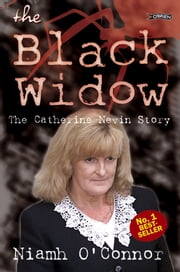 The Black Widow - The Catherine Nevin Story ebook by Niamh O'Connor