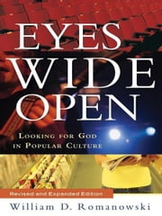 Eyes Wide Open - Looking for God in Popular Culture ebook by William D. Romanowski