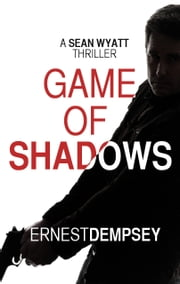 Game of Shadows ebook by Ernest Dempsey