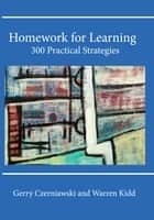Homework For Learning: 300 Practical Strategies ebook by Gerry Czerniawski, Rob Turnock