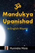 Mandukya Upanishad - From: Atharva Veda ebook by Munindra Misra