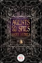 Agents & Spies Short Stories ebook by Martin Edwards, Sara Dobie Bauer, Joseph Cusumano,...