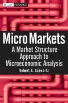 Micro Markets ebook by Robert A. Schwartz