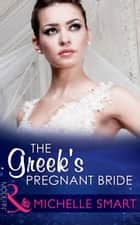 The Greek's Pregnant Bride (Mills & Boon Modern) (Society Weddings, Book 2) ebook by Michelle Smart