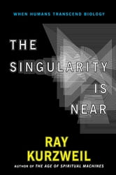 The Singularity Is Near - When Humans Transcend Biology ebook by Ray Kurzweil