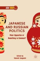 Japanese and Russian Politics ebook by T. Inoguchi