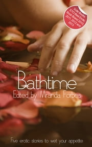 Bathtime - an Xcite Books bundle ebook by Chris Skilbeck,Jean-Philippe Aubourg,Sommer Marsden,Penelope Friday,Landon Dixon,Miranda Forbes