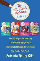 The Polk Street Mysteries, Books 1-4: The Mystery of the Blue Ring, The Riddle of the Red Purse, The Secret at the Polk Street School, and The Powder Puff Puzzle - The Mystery of the Blue Ring, The Riddle of the Red Purse, The Secret at the Polk Street School, and The Powder Puff Puzzle ebook by Patricia Reilly Giff, Blanche Sims