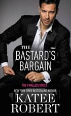 The Bastard's Bargain ebook by Katee Robert