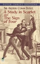 A Study in Scarlet and The Sign of Four ebook by Sir Arthur Conan Doyle