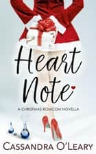 Heart Note: A Christmas romcom novella - Spritzer Chicks, #1 ebook by Cassandra O'Leary