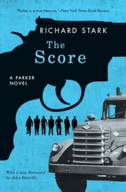 The Score - A Parker Novel ebook by Richard Stark,John Banville