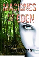 Machines of Eden ebook by Shad Callister
