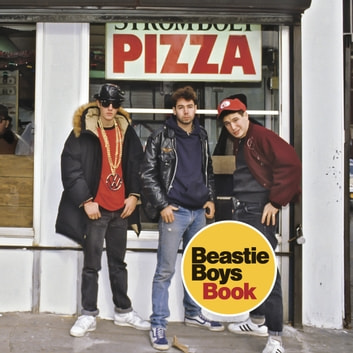 Beastie Boys Book audiobook by Michael Diamond,Adam Horovitz