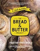 The Bread and Butter Project ebook by Paul Allam, David McGuinness