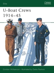 U-Boat Crews 1914?45 ebook by Gordon Williamson,Darko Pavlovic