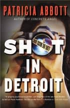 Shot In Detroit ebooks by Patricia Abbott