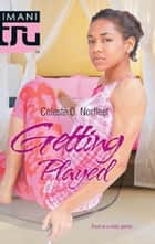 Getting Played ebook by Celeste O. Norfleet