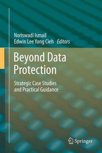 Beyond Data Protection - Strategic Case Studies and Practical Guidance ebook by