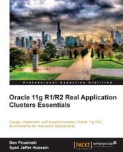 Oracle 11g R1/R2 Real Application Clusters Essentials ebook by Ben Prusinski, Syed Jaffer Hussain