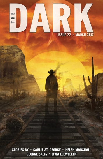 The Dark Issue 22 - The Dark, #22 ebook by Carlie St. George,Helen Marshall,George Salis,Livia Llewellyn