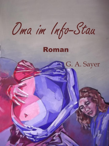 Oma im Info-Stau ebook by Gertraud Sayer
