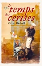 Temps des Cerises ebook by Zillah Bethell