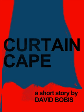 Curtain Cape ebook by David Bobis