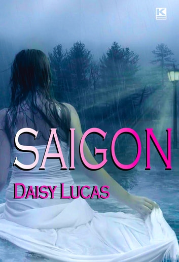 Saigon ebook by Lucas,Daisy