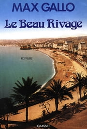 Le beau rivage ebook by Max Gallo