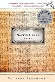 Native Guard ebook by Natasha Trethewey