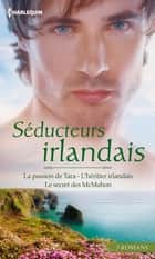 Séducteurs irlandais ebook by Trish Wylie, Renee Roszel, Emma Richmond