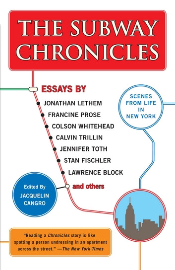 The Subway Chronicles - Scenes from Life in New York ebook by