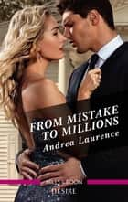 From Mistake to Millions ebook by Andrea Laurence