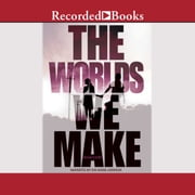 The Worlds We Make audiobook by Megan Crewe