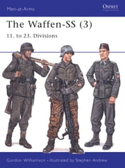 The Waffen-SS (3) - 11. to 23. Divisions ebook by Gordon Williamson, Stephen Andrew