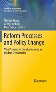 Reform Processes and Policy Change - Veto Players and Decision-Making in Modern Democracies ebook by Thomas König,George Tsebelis,Marc Debus
