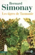 Les Tigres de Tasmanie ebook by Bernard SIMONAY