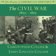 The Civil War audiobook by Christopher Collier, James Lincoln Collier