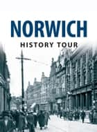 Norwich History Tour ebook by Frank Meeres