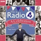 This Is Radio 4 A Celebration audiobook by BBC